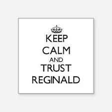 Keep Calm and TRUST Reginald Sticker