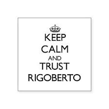 Keep Calm and TRUST Rigoberto Sticker