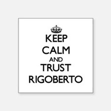Keep Calm and TRUST Rigoberto Sticker