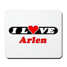 I Love Arlen Mousepad