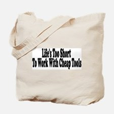 Life's too short to work with Tote Bag