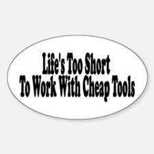 Life's too short to work with Oval Decal