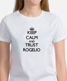 Keep Calm and TRUST Rogelio T-Shirt