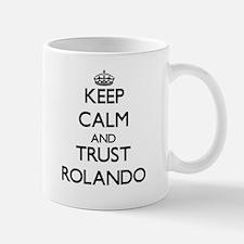 Keep Calm and TRUST Rolando Mugs