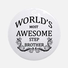 World's Most Awesome Step-Brother Ornament (Round)