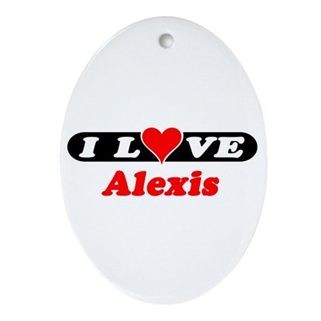 I Love Alexis Oval Ornament