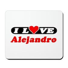 I Love Alejandro Mousepad