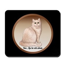 Cat Attitude Mousepad