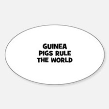 guinea pigs rule the world Oval Decal