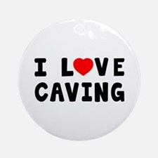I Love Caving Ornament (Round)