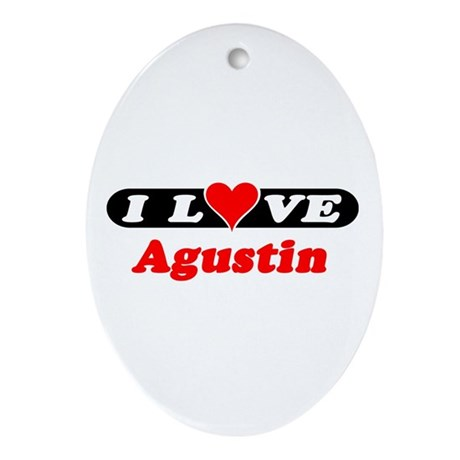 I Love Agustin Oval Ornament