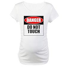 Danger, Do not touch Shirt