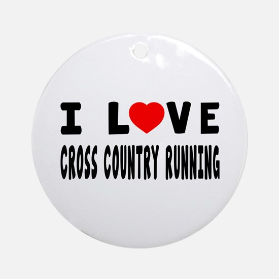 I Love Cross Country Running Ornament (Round)
