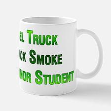 My diesel truck blew black smoke Mug