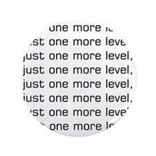 """One More Level Tee 3.5"""" Button"""
