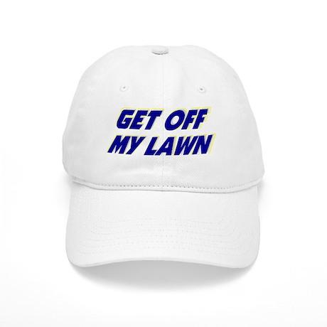 Get off my lawn. Cap