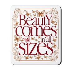 Beauty Comes Mousepad