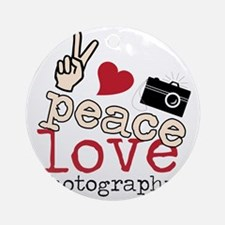 Peace Love Photography Round Ornament