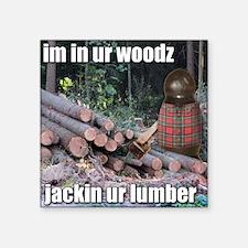 "Lumber Jackin Square Sticker 3"" x 3"""