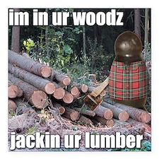 """Lumber Jackin Square Car Magnet 3"""" x 3"""""""