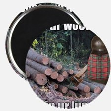 Lumber Jackin Magnet