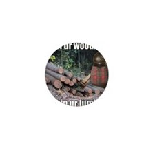 Lumber Jackin Mini Button