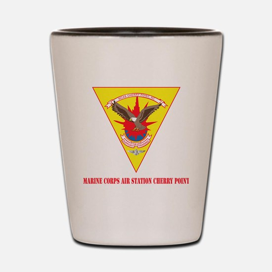 Marine Corps Air Station Cherry Point w Shot Glass