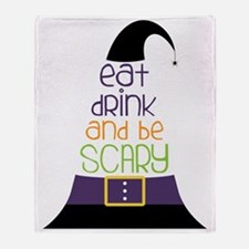 Be Scary Throw Blanket