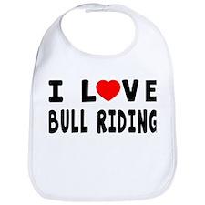I Love Bull Riding Bib