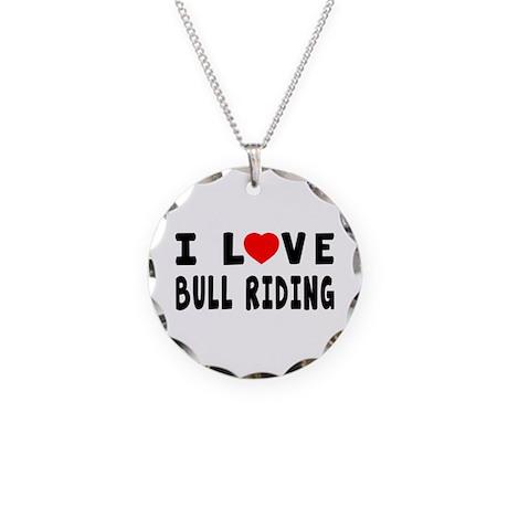 I Love Bull Riding Necklace Circle Charm