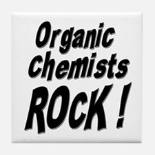 Organic Chemists Rock ! Tile Coaster
