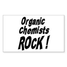 Organic Chemists Rock ! Rectangle Decal
