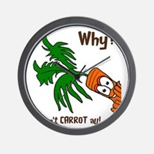 Dont Carrot All Wall Clock