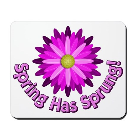 Spring Has Sprung Mousepad
