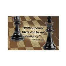 Chess Quote- Brilliance Rectangle Magnet