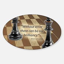 Chess Quote- Brilliance Sticker (Oval)