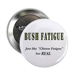 Bush Fatigue 2.25