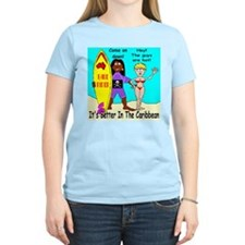 It's Better in the Caribbean T-Shirt