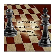 Chess Quote- Brilliance Tile Coaster