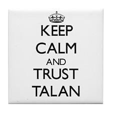 Keep Calm and TRUST Talan Tile Coaster