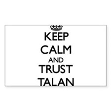 Keep Calm and TRUST Talan Decal