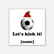 Personalized Lets kick it! - Xmas Sticker