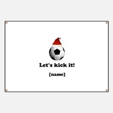 Personalized Lets kick it! - Xmas Banner