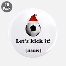 Personalized Lets Kick It! - Xmas 3.5&Quot; Button