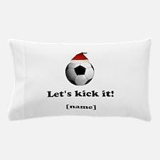 Personalized Lets Kick It! - Xmas Pillow Case