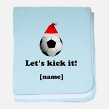 Personalized Lets kick it! - Xmas baby blanket