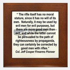 THE RIFLE HAS NO MORAL STATURE.... Framed Tile