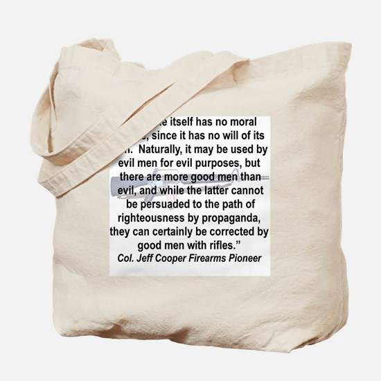 THE RIFLE HAS NO MORAL STATURE.... Tote Bag