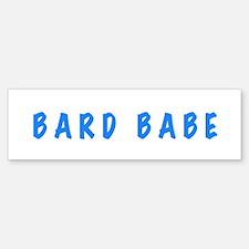 Bard Babe II Bumper Bumper Bumper Sticker