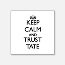 Keep Calm and TRUST Tate Sticker